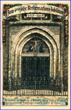 O4602 Wittenberg, Luther, Reformations-Jubil. 1917, Schloßkirche --